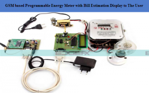 GSM based Programmable Energy Meter with Bill Estimation Display to The User